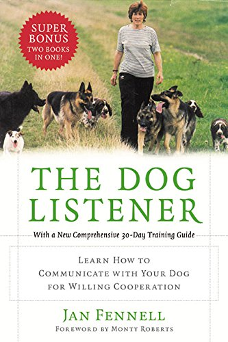 The Dog Listener: Learn How to Communicate with Your Dog for Willing Cooperation by William Morrow Paperbacks