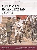 Ottoman Infantryman 1914-18, David Nicolle, 1846035066