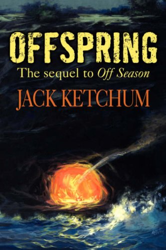 Book cover from Offspring: The Sequel to Off Seasonby Jack Ketchum
