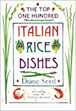 The Top One Hundred Italian Rice Dishes, Diane Seed, 1580082807
