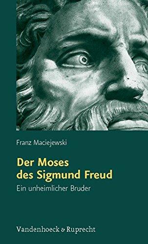 Der Moses des Sigmund Freud. Ein unheimlicher Bruder