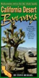 California Desert Byways: Backcountry Drives for the Whole Family