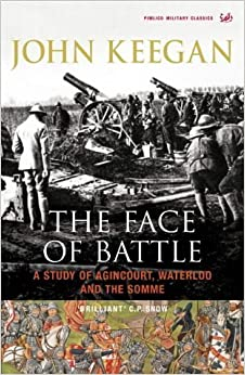 Book The Face Of Battle: A Study of Agincourt, Waterloo and the Somme