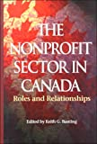 The Nonprofit Sector in Canada : Roles and Relationships, Banting, Keith G., 0889118159