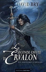 La seconde chute d'Ervalon, Tome 2 : Les Seigneurs d'Ervalon par David Bry