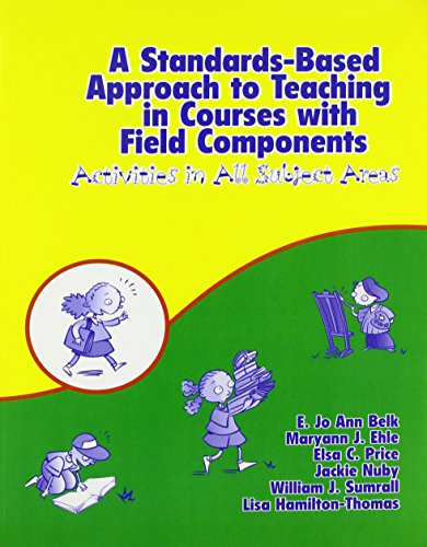 A Standards-Based Approach to Teaching in Courses with Field Components: Activities in All Subject Areas