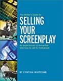 The Writer's Guide to Selling Your Screenplay, Cynthia Whitcomb, 0871161923