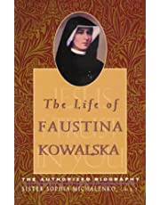 The Life of Faustina Kowalska: The Authorized Biography