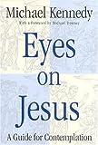 Eyes on Jesus, Michael Kennedy, 0824518284