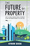 The Future of Property: How to leverage emerging trends and technology to take your property business to the next level