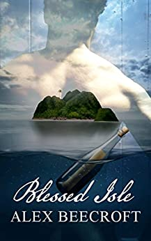 Blessed Isle: An Age of Sail m/m romance by [Beecroft, Alex]