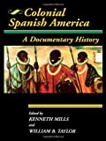 Colonial Spanish America, William B. Taylor, Kenneth Mills, 0842025731