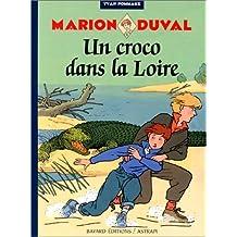 MARION DUVAL T.04 : UN CROCO DANS LA LOIRE