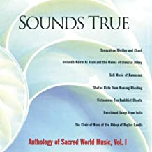 Sounds True: Anthology of Sacred World Music, Vol. I