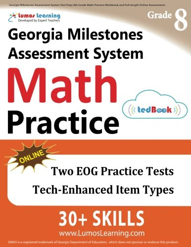 Georgia Milestones Assessment System Test Prep: 8th Grade Math Practice Workbook and Full-length Online Assessments: GMAS Study Guide