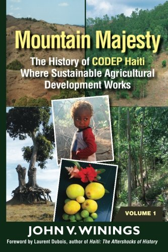 Mountain Majesty: The History of CODEP Haiti - Where Sustainable Agricultural Development Works