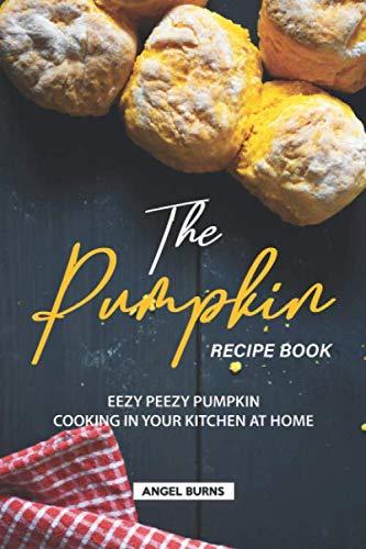 Halloween Recipes Pumpkin Soup (The Pumpkin Recipe Book: Eezy Peezy Pumpkin Cooking in Your Kitchen at)