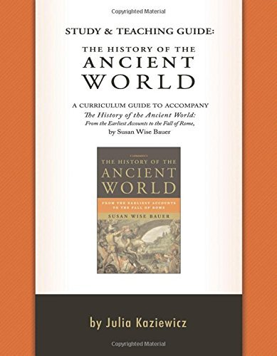 Study and Teaching Guide: The History of the Ancient World by Kaziewicz Julia (2013-11-10) Paperback