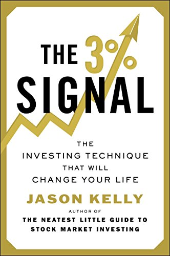 The 3% Signal: The Investing Technique That Will Change Your Life by Plume