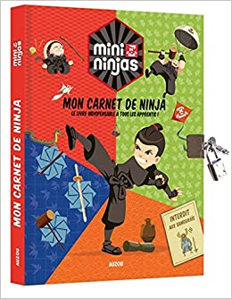 Mini Ninjas : Mon carnet de ninja : Le livre indispensable à ...