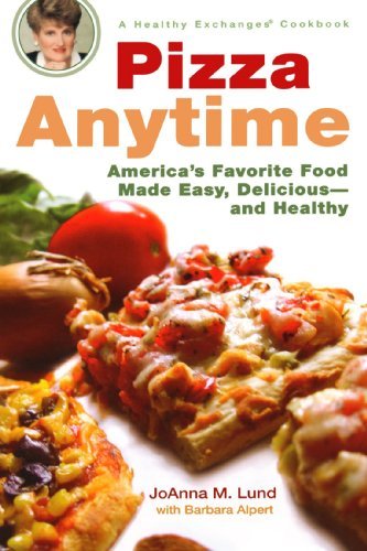 Pizza Anytime: A Healthy Exchanges Cookbook (Healthy Exchanges Cookbooks)