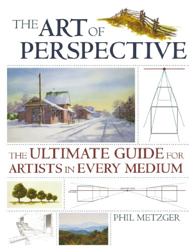The Art of Perspective: The Ultimate Guide for Artists in Every Medium [Phil Metzger] (Tapa Blanda)