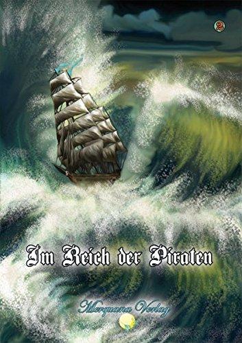 Im Reich der Piraten: Eine Anthologie