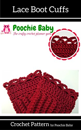 Lace Boot Cuffs Crochet Pattern Kindle Edition By Poochie Baby