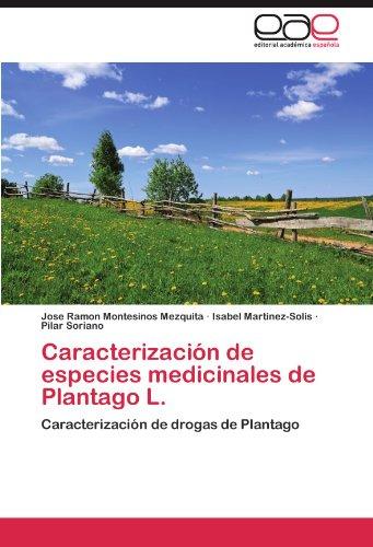 Descargar Libro Caracterizacion De Especies Medicinales De Plantago L. Jose Ramon Montesinos Mezquita