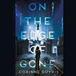 On the Edge of Gone | Corinne Duyvis