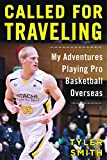 Called for Traveling: My Adventures Playing Pro Basketball Overseas