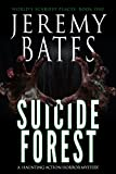 Suicide Forest: A haunting action-horror mystery (World's Scariest Places Book 1)