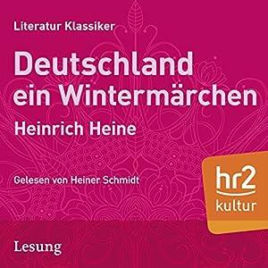 Deutschland: Ein Wintermärchen Hörbuch