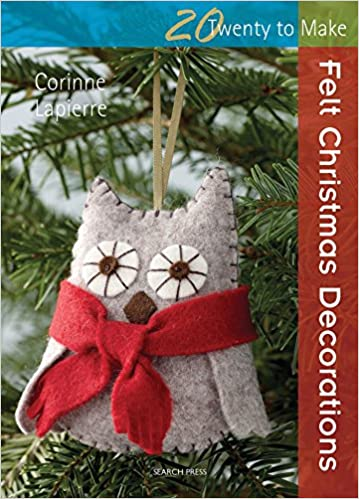 felt christmas decorations twenty to make corinne lapierre 9781844489435 amazoncom books - Amazon Christmas Decorations