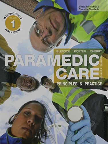 Paramedic Care: Principles & Practice, Volumes 1: Introduction to Paramedicine, 2: Paramedicine Fundamentals, 3: Pat