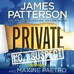 Private: No.1 Suspect | James Patterson,Maxine Paetro