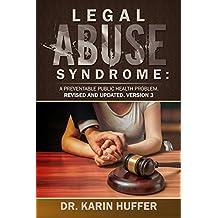 Legal Abuse Syndrome: A Preventable Public Health Problem