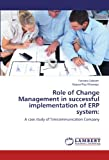 Role of Change Management in Successful Implementation of ERP System, Farzana Saleem and Kausar Fiaz Khawaja, 3848406691