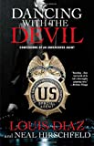 Dancing with the Devil, Louis Diaz and Neal Hirschfeld, 1439148821
