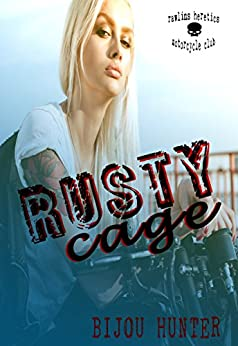 Rusty Cage (Rawlins Heretics MC Book 1) by [Hunter, Bijou]