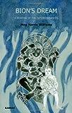 Bion's Dream, Meg Harris Williams, 1855758903