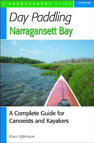 (Day Paddling Narragansett Bay: A Complete Guide for Canoeists and Kayakers)