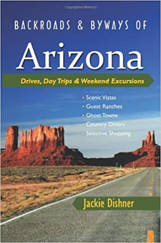 Book Backroads and Byways of Arizona: Drives, Day Trips and Weekend Excursions (Backroads and Byways)