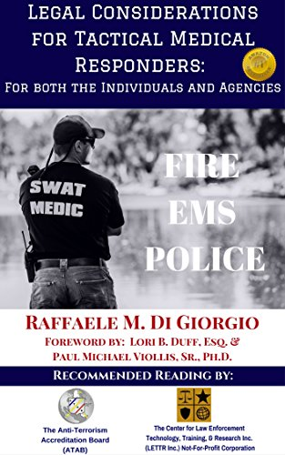 Legal Considerations for Tactical Medical Responders: For Both the Individuals and Agencies by [Di Giorgio, Raffaele M.]