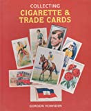 Collecting Cigarette and Trade Cards, Gordon Howsden, 1883685052