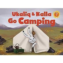 Ukaliq and Kalla Go Camping