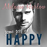 Some Sort of Happy: Happy Crazy Love, Book 1 | Melanie Harlow