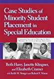 img - for Case Studies of Minority Student Placement in Special Education by Beth Harry, Janette K. Klingner, Elizabeth P. Cramer, Keith M. Sturges (April 1, 2007) Paperback First Edition book / textbook / text book