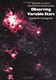 Observing Variable Stars, David H. Levy, 0521627559