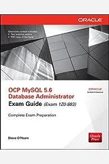 OCP MySQL 5.6 Database Administrator All-in-One Exam Guide (Exam 1Z0-883) CD-ROM